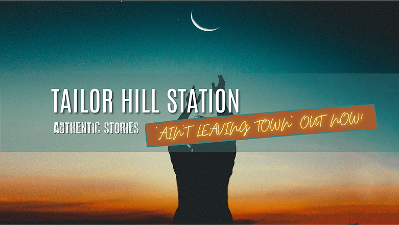 """Song banner. Person reaches out for the moon. Text saying Tailor Hill station, Authentic Stories, """"Ain't Leaving Town"""" out now!"""