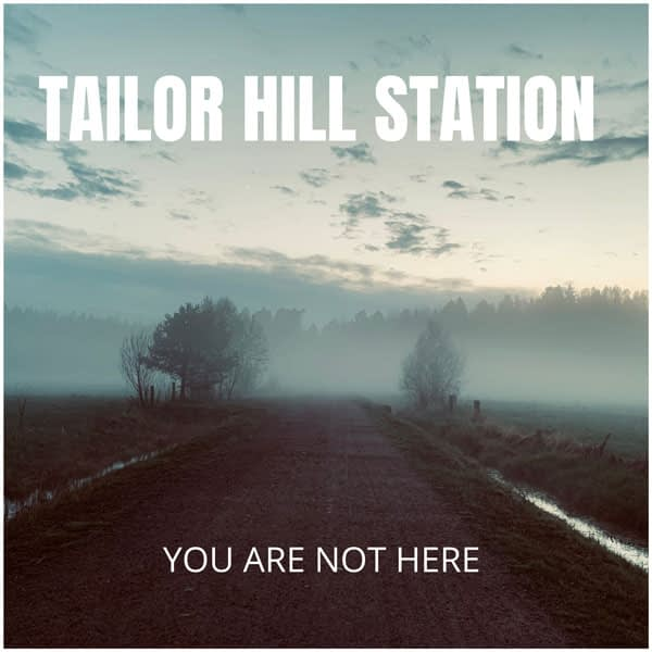 """Album cover of the Tailor Hill Station song """"You Are Not Here"""". A lonely road in the fields covered with fog."""